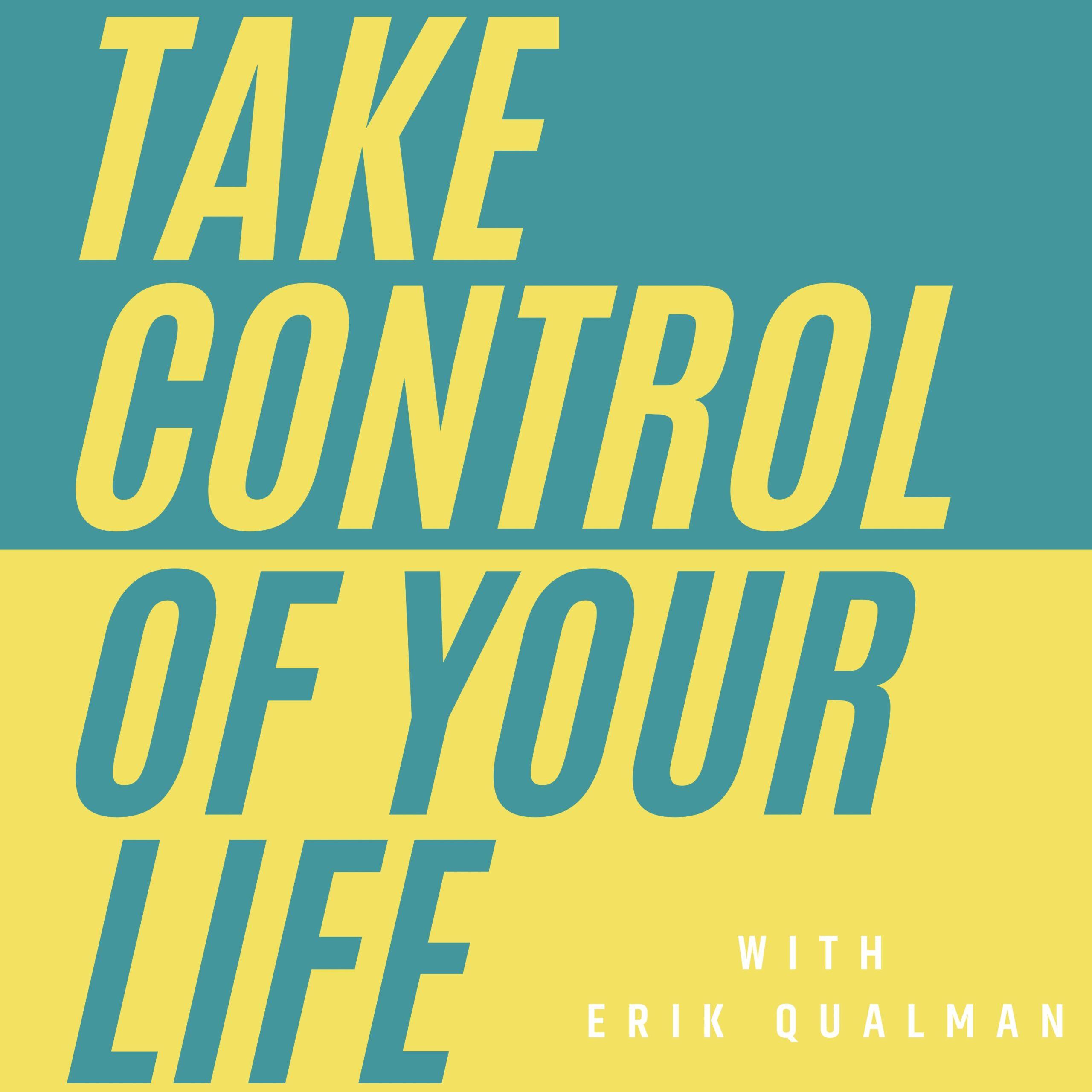 81 – Taking Control of Your Life with Erik Qualman