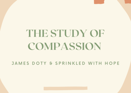 83-The Study of Compassion with James Doty