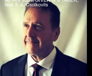 90 -Are you a GIVER or a TAKER, feat. E.A. Csolkovits