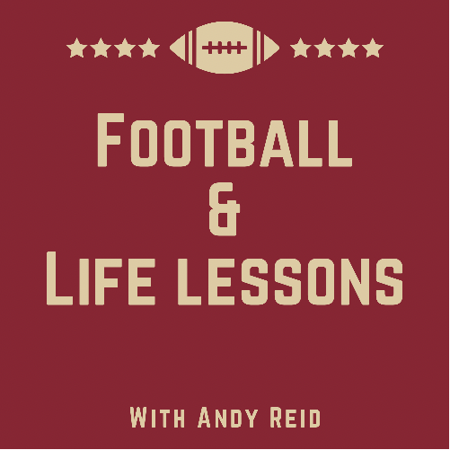 95 – Talking Football and Life Lessons with Andy Reid
