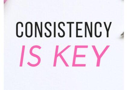 100 – Consistency is Key